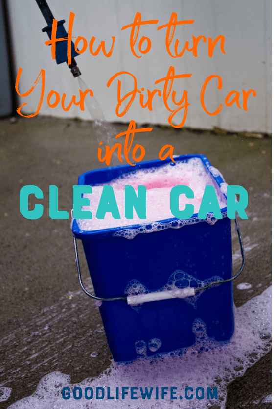 How to Turn Your Dirty Car into a Clean Car