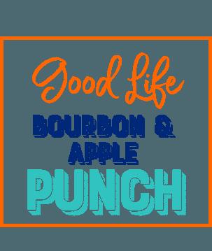 Good Life Wife Bourbon & Apple Punch