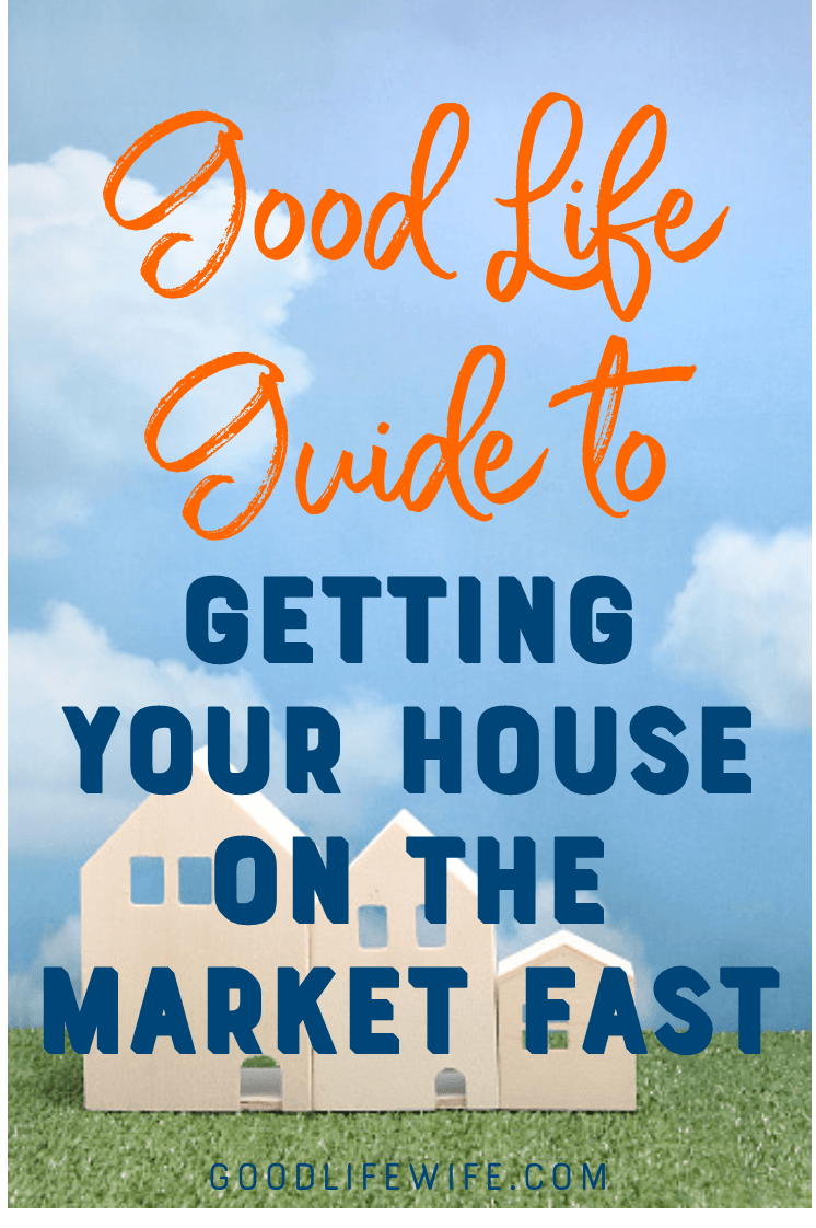 Good Life Guide to Getting Your House on the Market Fast. Four things you need to think about to get it sold.