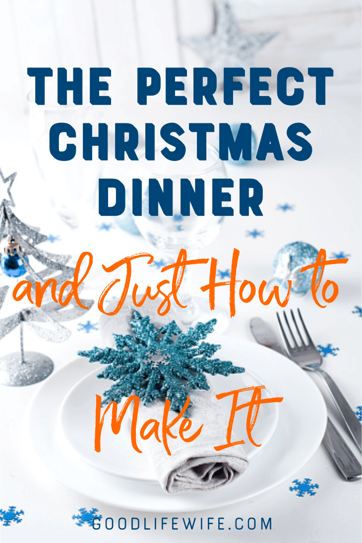 The perfect Christmas dinner and just how to make it. Get a menu, recipes and a free, printable timeline!