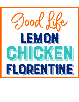 Good Life Wife Lemon Chicken Florentine