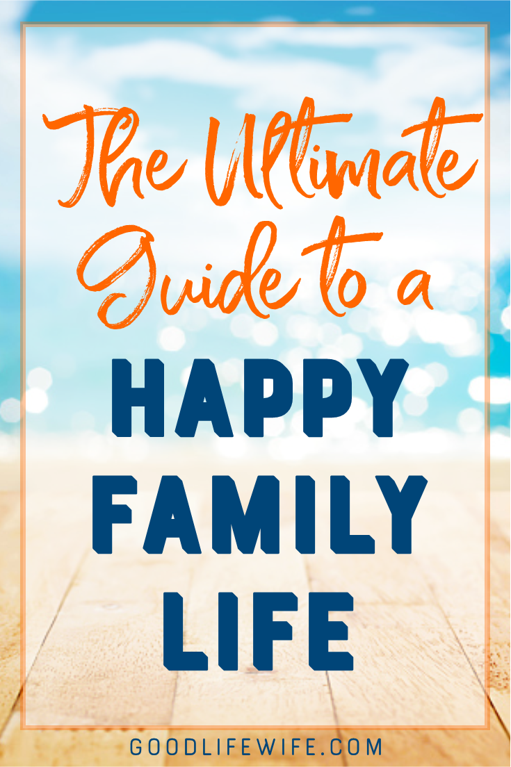 Learn to have a happy family life. Seven habits to strengthen relationships and create joy for parents and kids.