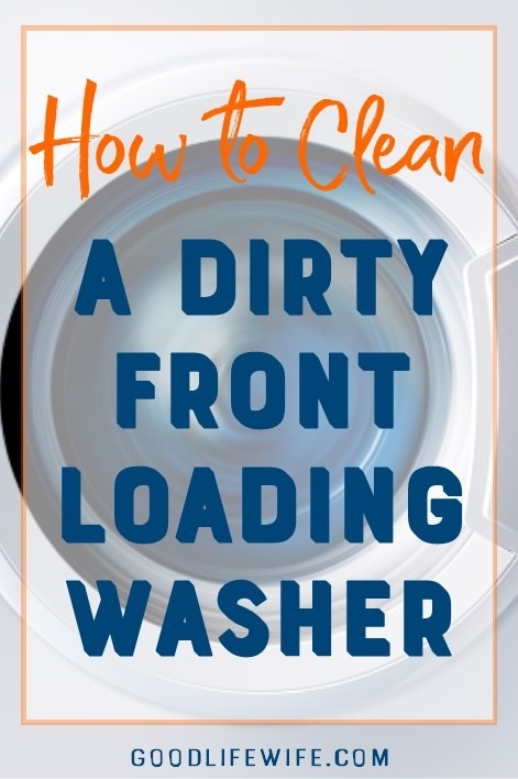 How to clean a front loading washer. Step-by-step tutorial will make you love your laundry room again!