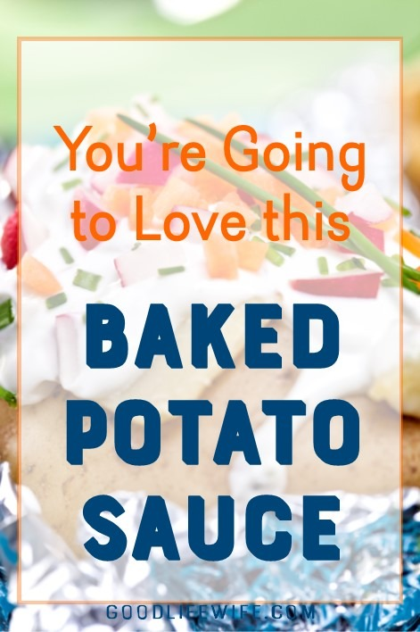 Try this easy recipe for baked potato sauce. It's so quick and delicious, it will change your life!